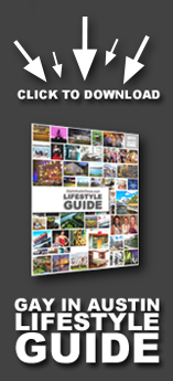 Click to Download the Gay in Austin Lifestyle Guide